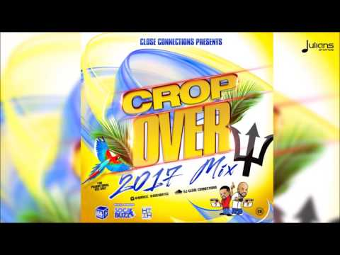 Crop Over Mix 2017 by Close Connections