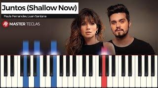 Baixar 💎 Juntos (Shallow Now) - Paula Fernandes, Luan Santana | Piano Tutorial 💎