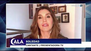 Cala 10-20-20 con la cantante y presentadora de televisión Soledad.