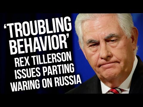 Ousted Secretary Of State Rex Tillerson Issues Parting Waring On Russia's 'Troubling Behavior'