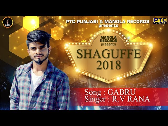 Gabru ( Full Song)- RV Rana-Latest Punjabi Songs 2018-Shaguffe 2018-Mangla Records