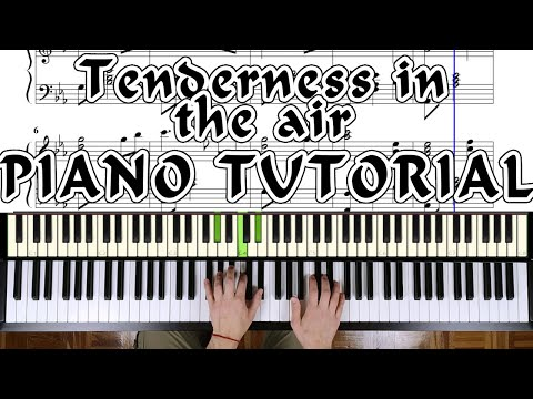 Tenderness in the Air - PIANO TUTORIAL