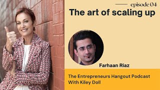 The art of scaling up - Farhaan Riaz