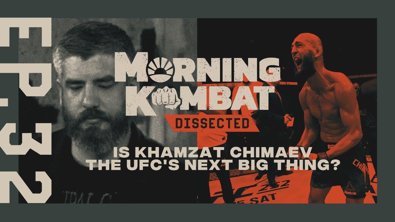 Is Khamzat Chimaev the UFC's Next Big Thing? | MORNING KOMBAT: DISSECTED | EP 32