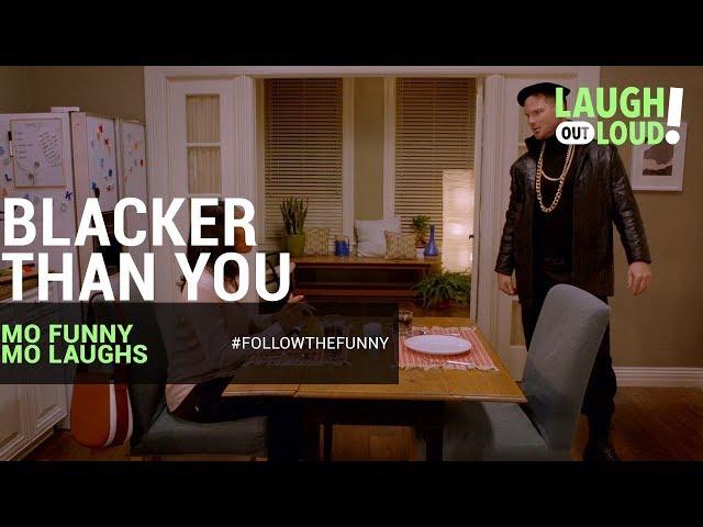 Blacker Than You   Mo Funny Mo Laughs   LOL Network