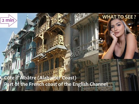WHAT TO SEE in Côte d'Albâtre (Alabaster Coast), France. (2 min in Europe Collection)