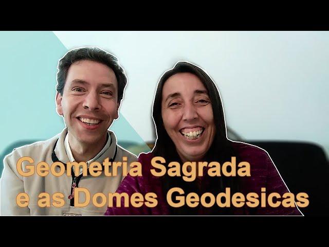 GEOMETRIA SAGRADA E AS DOMES GEODÉSICAS