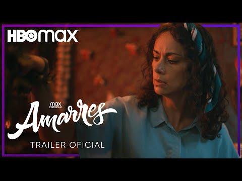Amarres I Trailer Oficial   HBO Max
