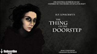 "H.P. Lovecraft's ""The Thing on the Doorstep"" Orchestra Horror Music"