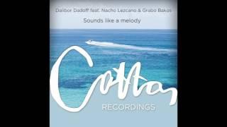Dalibor Dadoff - Sounds like a melody feat. Nacho Lezcano & Grabo Bakos