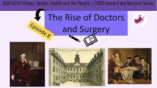 Episode 8 - The Rise of Doctors and Surgery//AQA GCSE History: Medicine Revision Series