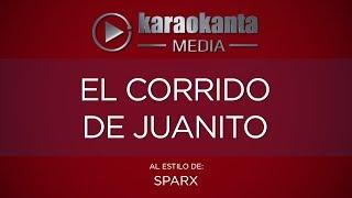 Karaokanta - Sparx - El Corrido de Juanito