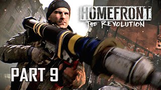 Homefront The Revolution Walkthrough Part 9 - Arm the Mob (PC Ultra Let's Play Commentary)