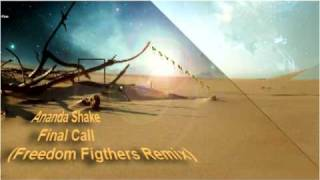 Ananda Shake - Final Call (Freedom Figthers Remix)