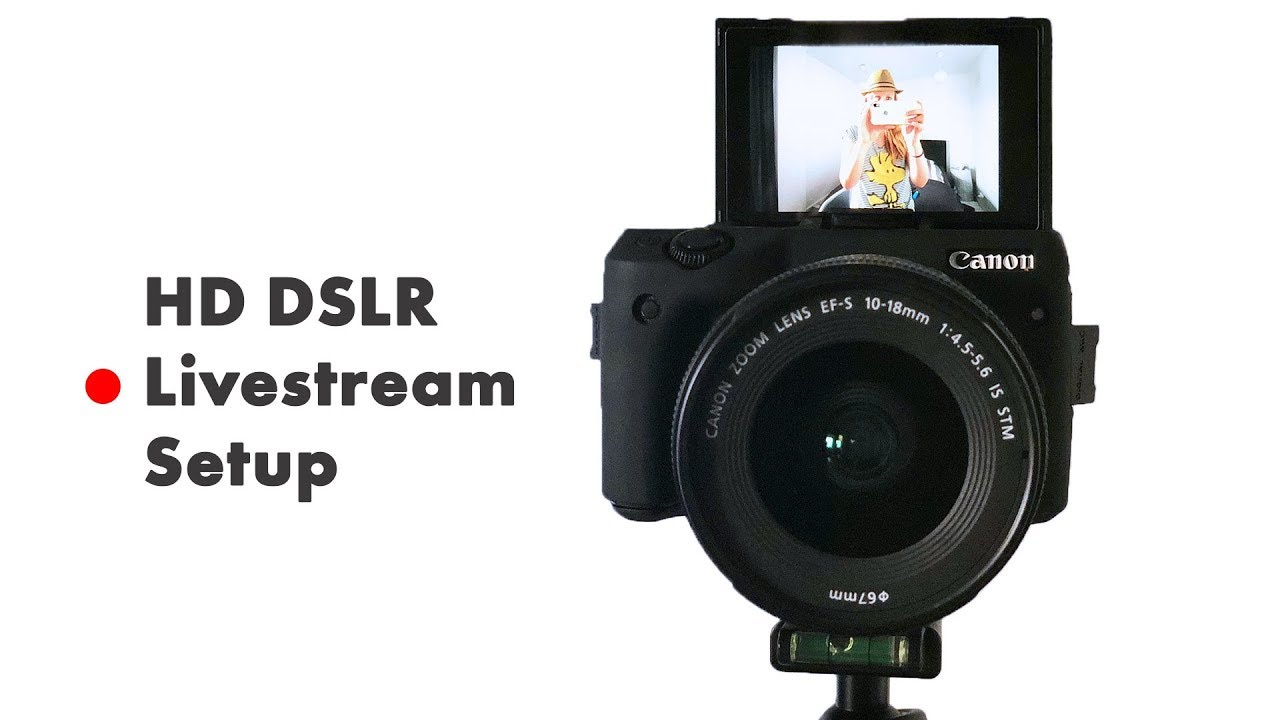 How to live stream with a dslr camera hd livestream setup for Camera streaming live