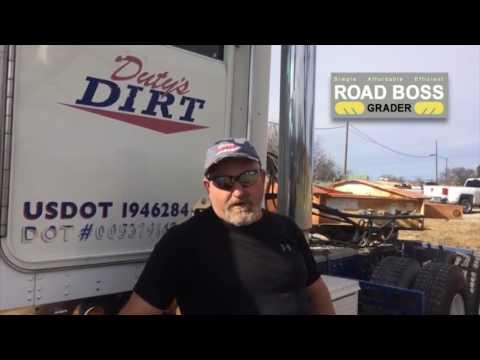 Road Boss Grader Construction Testimonial:  John Teague, Dutys Dirt
