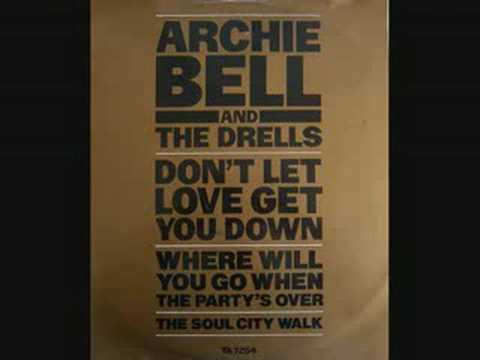 Archie Bell and Drells - Don't Let Love Get You Down