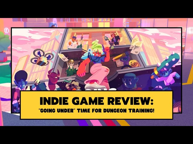 """Indie Game Review: """" Going Under """" Time for Dungeon Training!"""