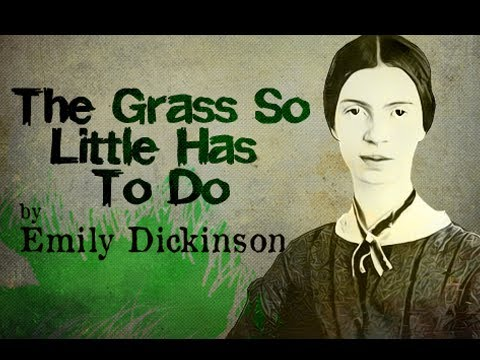 The Grass So Little Has To Do by Emily Dickinson - Poetry Reading