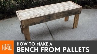 How To Make A Bench From Reclaimed Pallets