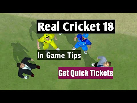 Real Cricket 18 Tips || Get Tickets quickly ||