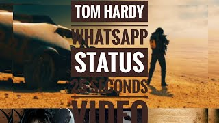 Tom Hardy movies 25 seconds video for whatsapp status