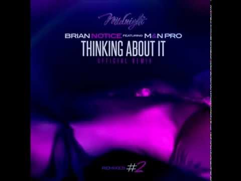 Brian Notice ft. M&N Pro - Thinking About It ( 2014)