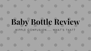 Baby Bottle Review- For Mommies who Breastfeed & Bottle-Feed | Nipple Confusion.... What
