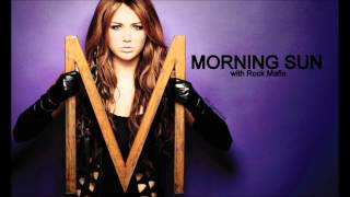Скачать Rock Mafia Feat Miley Cyrus Morning Sun HQ