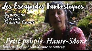 #08 escapades fantastiques Petit peuple de haute saone laurette esteve