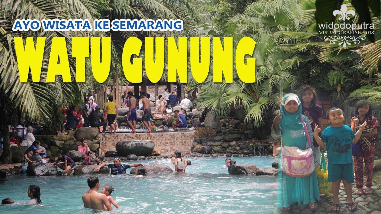 Wisata Watu Gunung Ungaran Semarang Youtube