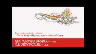 Ishq Sufiyana (Female) - The Dirty Picture
