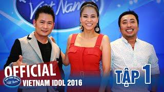 Vietnam Idol 2016 Tập 1 - Thần Tượng Âm Nhạc 2016 Full HD