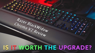 NEW Razer BlackWidow Chroma V2 Review - Is It Worth The Upgrade?