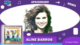 Aline Barros Apaixonado remix - CD Os Arrebatados Remix 3.mp3