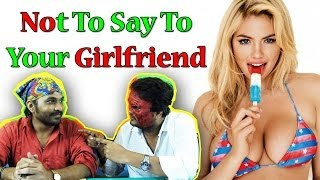 Jindagi Jhalawar Ho Gayi - Things Not To Say To Your Girlfriend - Top 10