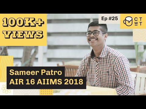 CTwT E25 - AIIMS 2018 Topper Sameer Patro AIR 16