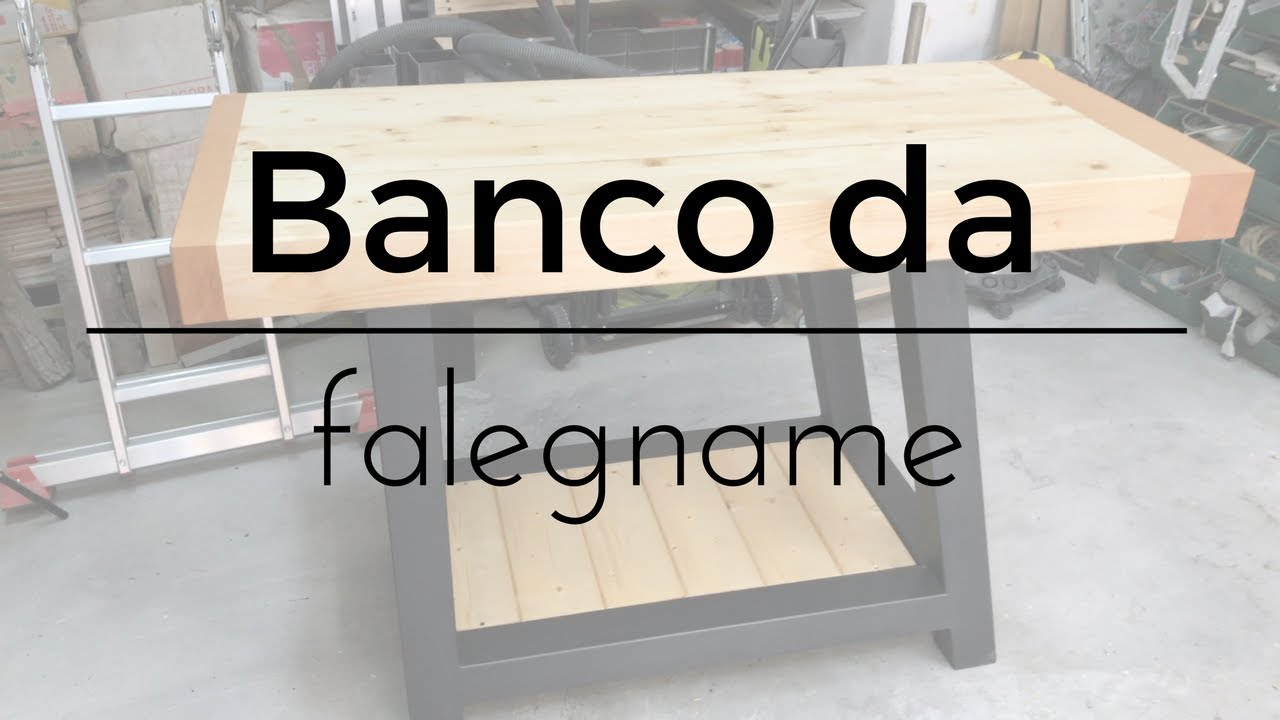 Fai Da Te Banco Da Falegname In 4k Youtube