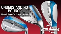 Understanding Bounce When It Comes To Picking Wedges