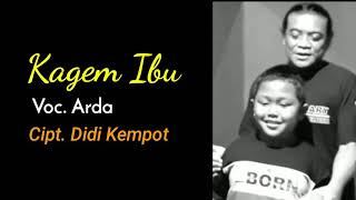 Gambar cover KAGEM IBU.. Ardha ..versi audio(cover @DIDI KEMPOT OFFICIAL)