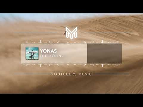 YONAS - Die Young [No Copyright Music]