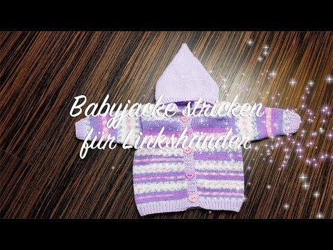 Youtube-Tutorial: Babyjacke stricken für Linkshänder | Jacke für Babys stricken komplette Strickanleitung | Häkelmädel