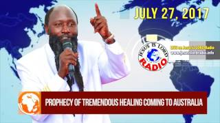 PROPHECY OF A TREMENDOUS HEALING  COMING TO AUSTRALIA - PROPHET DR. OWUOR