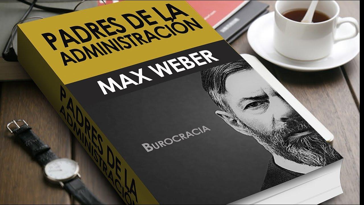 Padres de la Administración | Max Weber | Burocracia
