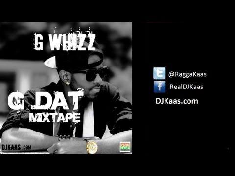 G Whizz - G Dat [Official Mixtape] @gwhizzdat @raggakaas   #Dancehall #Reggae