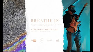 BREATHE IN : worship night