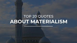 TOP 20 Quotes about Materialism | Daily Quotes | Good Quotes | Beautiful Quotes