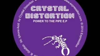 Crystal Distortion - Power to the Pipe