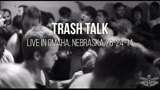 Trash Talk: Live in Omaha, Nebraska | 6.24.14