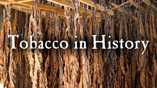 Growing Tobacco In Early America (Re-Upload)